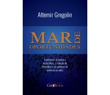 Mar de Oportunidades - Altemir Gregolin